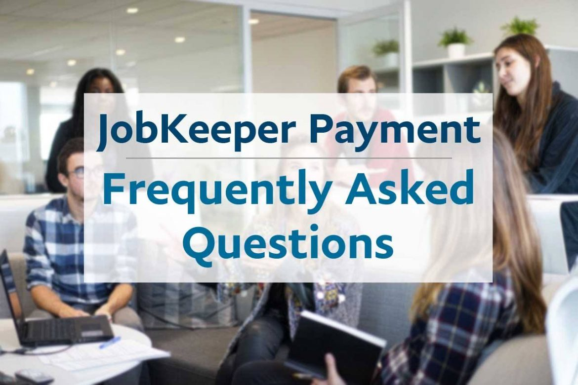JobKeeper Payment - Frequently Asked Questions
